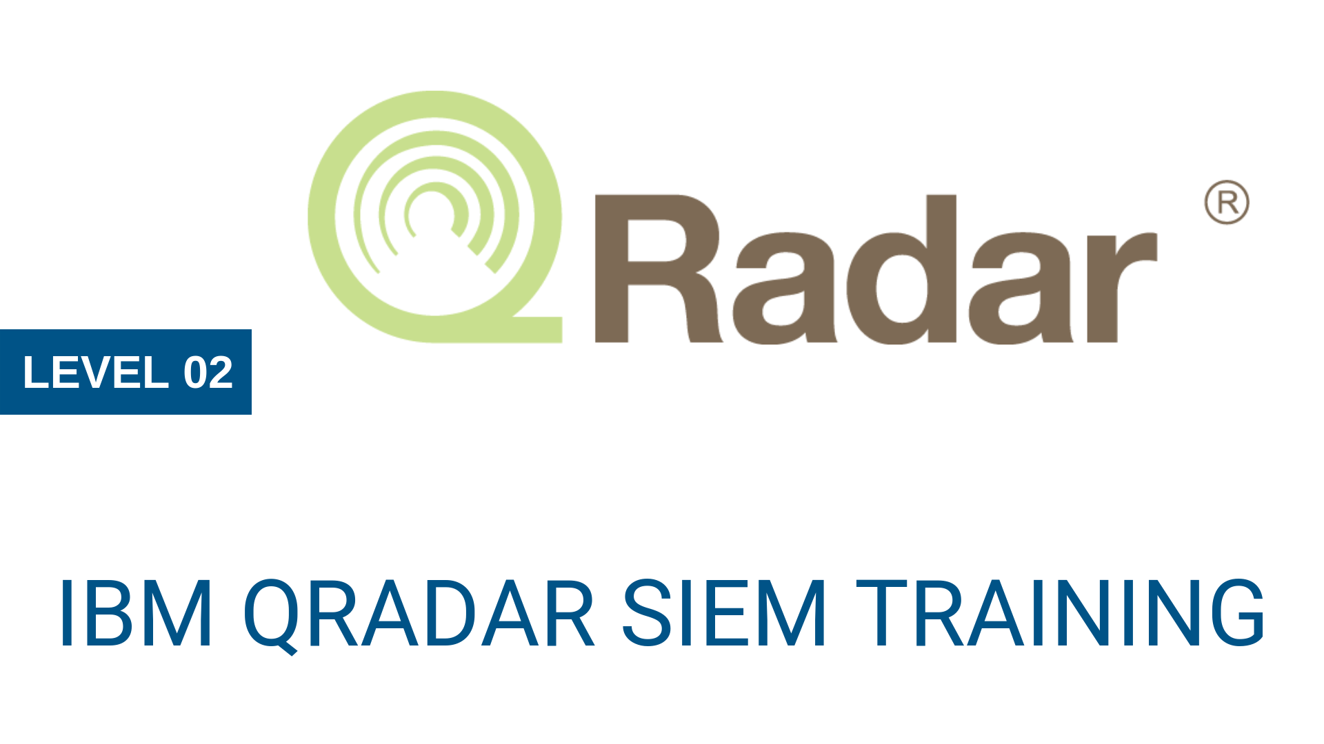 Level 02 - IBM QRadar SIEM Training - CYBERVIE